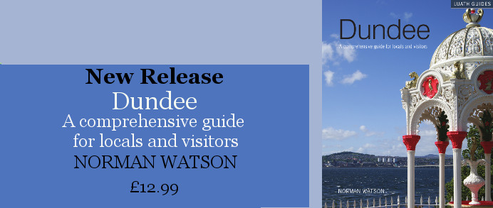 Dundee: A comprehensive guide for visitors and locals